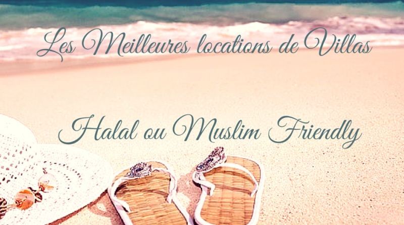 Lune de Miel : Les meilleures locations de villas Muslim Friendly