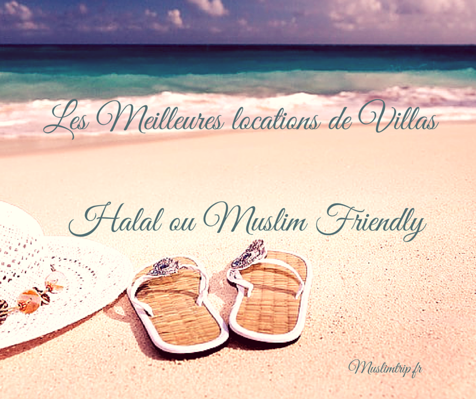 locations villas sans vis à vis muslim friendly ou halal