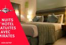 BON PLAN : 2 Nuits d'hôtels gratuites avec EMIRATES